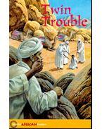 Twin Trouble - Hodder African Readers - FULANI, DAN