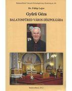 Gyűrű Géza Balatonfüred város díszpolgára - Fülöp Lajos