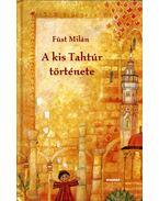 A kis Tahtúr története - Füst Milán