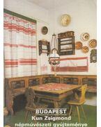 Budapest - Kun Zsigmond népművészeti gyűjteménye - Füzes Endre