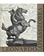 Leonardo lovasszobra - G. Aggházy Mária