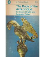 The Book of the Acts of God - G. Ernest Wright, Reginald H. Fuller