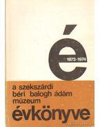 A Szekszárdi Béri Balogh Ádám Múzeum évkönyve IV-V. 1973-1974. - G. Vámos Mária (szerk.), Szilágyi Miklós