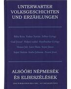 Alsóőri népmesék és elbeszélések - Unterwarter Volksgeschichten und Erzählungen - Gaál Károly