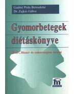 Gyomorbetegek diétáskönyve - Gaálné Póda Bernadett, Zajkás Gábor