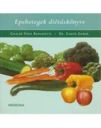 Epebetegek diétáskönyve - Gaálné Póda Bernadette, Dr. Zajkás Gábor