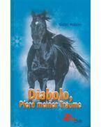 Diabolo, Pferd meiner Träume - Gabi Adam