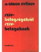 Szívbetegségekről szívbetegeknek - Gábor György