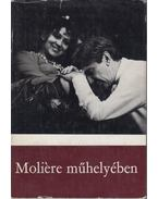 Moliére műhelyében (Dedikált) - Gábor Miklós, Moliére, Mészöly Dezső