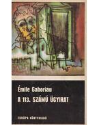 A 113. számú ügyirat - Gaboriau, Emil