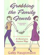 Grabbing the Family Jewels - Gaby Hauptmann