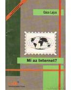 Mi az internet? - Gács Lajos
