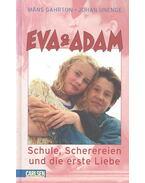 Eva & Adam - Schule, Scherereien und die erste Liebe - GAHRTON, MANS - UNENGE, JOHAN