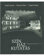 Színházkutatás (dedikált) - Gajdó Tamás, Korniss Péter, Szegő György
