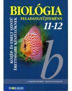 Biológia feladatgyűjtemény 11-12. - Gál Béla, Gál Viktória