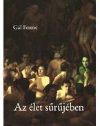 Az élet sűrűjében - Gál Ferenc