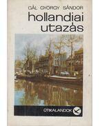 Hollandiai utazás - Gál György Sándor