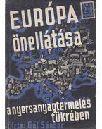 Európa önellátása a nyersanyagtermelés tükrében - Gál Sándor