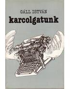 Karcolgatunk - Gáll István