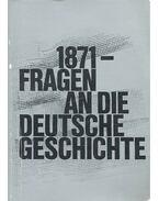 1871 - Fragen an die deutsche Geschichte - GALL, LOTHAR