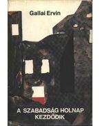 A szabadság holnap kezdődik - Gallai Ervin