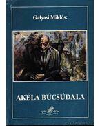 Akéla búcsúdala - Galyasi Miklós