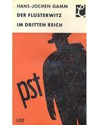 Der Flüsterwitz im Dritten Reich - GAMM, HANS-JOCHEN