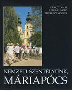 Nemzeti szentélyünk, Máriapócs - Gánicz Tamás, Legeza László, Terdik Szilveszter