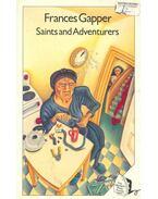 Saints and Adventurers - GAPPER, FRANCES
