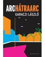 Arc és hátrararc - Garaczi László