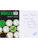 Wünsch híd (Ungvári Tamásnak dedikált példány) - Garaczi László