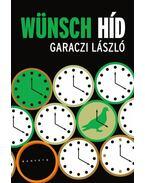 Wünsch híd - Garaczi László