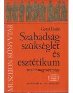 Szabadságszükséglet és esztétikum - Garai László