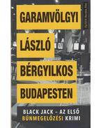 Bérgyilkos Budapesten - Garamvölgyi László