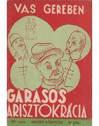 Garasos arisztokrácia - Vas Gereben