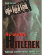 Az utolsó Hitlerek - Gardner, David