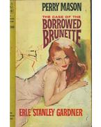 The Case of the Borrowed Brunette - Gardner, Erle Stanley