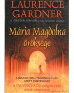 Mária Magdolna öröksége - Gardner, Laurence