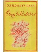 Öreg tekintetes - Gárdonyi Géza