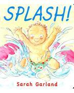 Splash! - GARLAND, SARAH