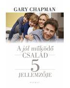 A jól működő család öt jellemzője - Gary Chapman