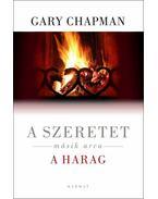 A szeretet másik arca - a harag - Gary Chapman