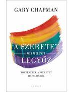 A szeretet mindent legyőz - Gary Chapman