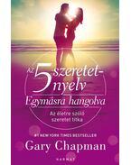 Az 5 szeretetnyelv: Egymásra hangolva - Gary Chapman