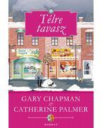 Télre tavasz - Gary Chapman,  Catherine Palmer