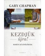 Kezdjük újra! - Gary Chapman