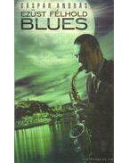 Ezüst félhold blues - Gáspár András