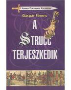 A strucc terjeszkedik - Gáspár Ferenc