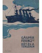 Hét év a tengeren - Gáspár Ferenc
