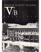Források Budapest múltjából V/B. 1954-1958 - Gáspár Ferenc, Ságvári Ágnes, Szabó Klára